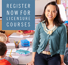 "Woman Smiling Standing in Front of Classroom with text ""Register Now for Licensure Courses"" imposed"