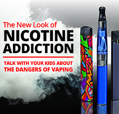 "image featuring 3 vaping tools and the text ""The New Look of Nicotine Addition: Talk with your kids about the dangers of vaping"""