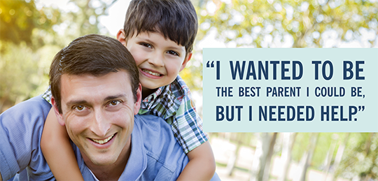 "Image of dad with son on his back with text ""I wanted to be the best parent I could be, but I needed help."""