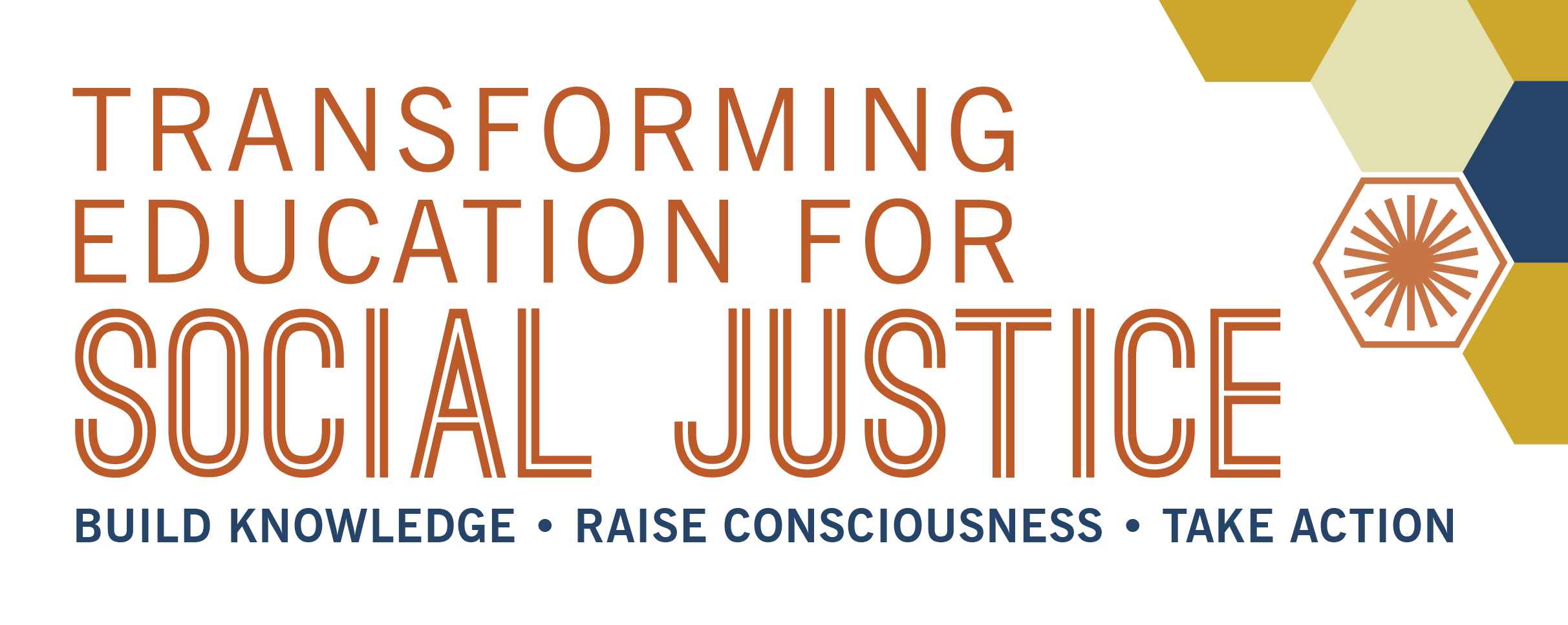 graphic block with text: transforming education for social justice; build knowledge. raise consciousness. take action.