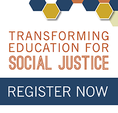 graphic block with honeycomb pattern and words: Transforming Education for Social Justice Register Now
